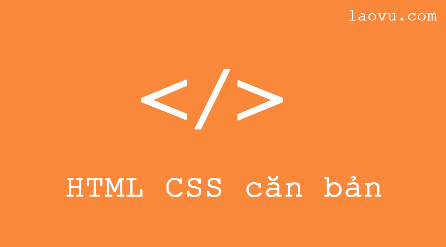 [HTML CSS căn bản] Bài 2: Code cho phần head