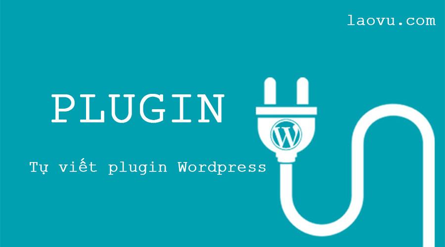 Plugin là gì? Tự viết plugin WordPress